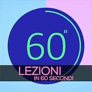 Lezioni in 60 secondi